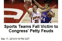 Sports Teams Fall Victim to Congress' Petty Feuds