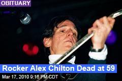 Rocker Alex Chilton Dead at 59
