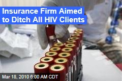 Insurance Firm Aimed to Ditch All HIV Clients