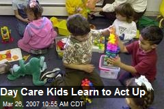 Day Care Kids Learn to Act Up