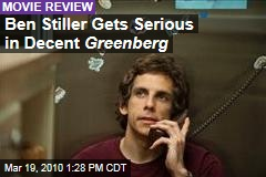 Ben Stiller Gets Serious in Decent Greenberg