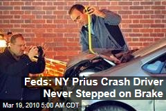 Feds: NY Prius Crash Driver Never Stepped on Brake