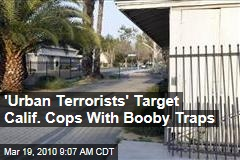 'Urban Terrorists' Target Calif. Cops With Booby Traps