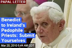 Benedict to Ireland's Pedophile Priests: Submit Yourselves