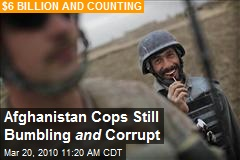 Afghanistan Cops Still Bumbling and Corrupt