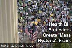Health Bill Protesters Create 'Mass Hysteria': Frank
