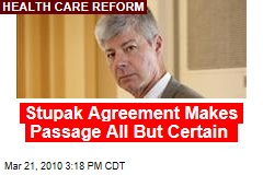 Stupak Agreement Makes Passage All But Certain