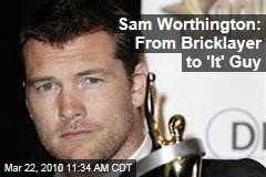 Sam Worthington: From Bricklayer to 'It' Guy