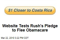 Website Tests Rush's Pledge to Flee Obamacare