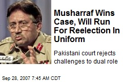 Musharraf Wins Case, Will Run For Reelection In Uniform