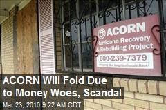 ACORN Will Fold Due to Money Woes, Scandal