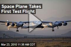 Space Plane Takes First Test Flight