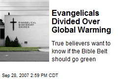 Evangelicals Divided Over Global Warming