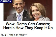 Wow, Dems Can Govern; Here's How They Keep It Up