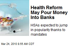 Health Reform May Pour Money Into Banks