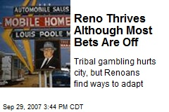 Reno Thrives Although Most Bets Are Off