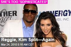 Reggie, Kim Split—Again