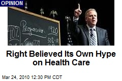 Right Believed Its Own Hype on Health Care