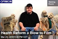 Health Reform a Blow to Film