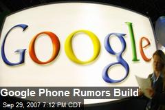 Google Phone Rumors Build
