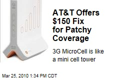 AT&T Offers $150 Fix for Patchy Coverage