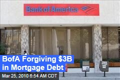 BofA Forgiving $3B in Mortgage Debt