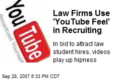 Law Firms Use 'YouTube Feel' in Recruiting