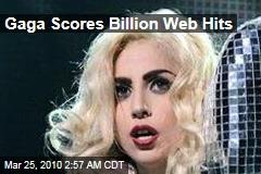 Gaga Scores Billion Web Hits