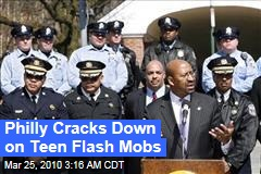 Philly Cracks Down on Teen Flash Mobs