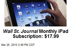 Wall St. Journal Monthly iPad Subscription: $17.99