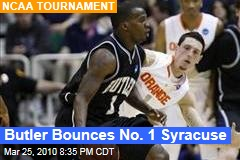 Butler Bounces No. 1 Syracuse