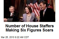 Number of House Staffers Making Six Figures Soars