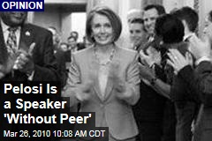 Pelosi Is a Speaker 'Without Peer'
