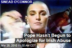 Pope Hasn't Begun to Apologize for Irish Abuse