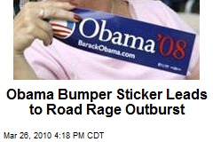 Obama Bumper Sticker Leads to Road Rage Outburst