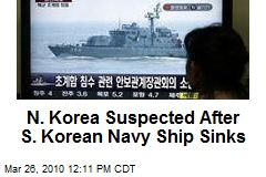 N. Korea Suspected After S. Korean Navy Ship Sinks