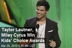 Taylor Lautner, Miley Cyrus Win Kids' Choice Awards