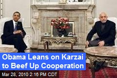 Obama Leans on Karzai to Beef Up Cooperation