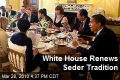 White House Renews Seder Tradition