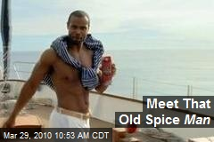 Meet That Old Spice Man