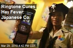 Ringtone Cures Hay Fever: Japanese Co.