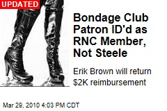Bondage Club Patron ID'd as RNC Member, Not Steele