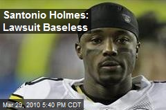 Santonio Holmes: Lawsuit Baseless