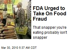 FDA Urged to Take On Food Fraud