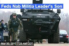 Feds Nab Militia Leader's Son