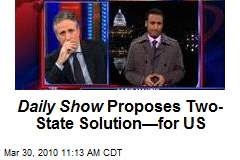 Daily Show Proposes Two-State Solution—for US