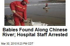 Babies Found Along Chinese River; Hospital Staff Arrested