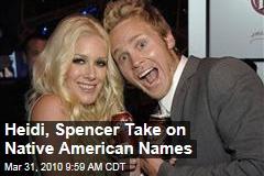 Heidi, Spencer Take on Native American Names