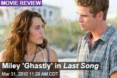 Miley 'Ghastly' in Last Song