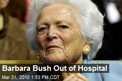Barbara Bush Out of Hospital